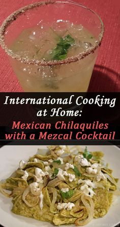 International Cooking at Home: Mexican Chilaquiles with a Mezcal Cocktail