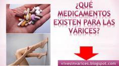 Conoce algunos Medicamentos que existen en el mercado para combatir las Varices http://vivesinvarices.blogspot.com/2013/12/que-medicamentos-existen-para-el.html