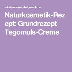 Naturkosmetik-Rezept: Grundrezept Tegomuls-Creme