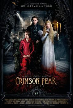 """GUILLERMO DEL TORO     CRIMSON PEAK      Unmissable Gothic Romance Film from the Director of """" PAN's LABIRYNTH """"   Via legendary:  Take a look at the new Crimson Peak International poster. Crimson Peak is in theaters October 16!   By the time October 16 gets here, I will be incoherent with raving anticipation."""