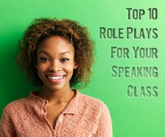 Top 10 Role Plays For Your Speaking Class