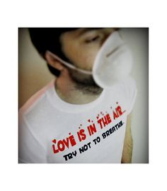 """Love is in the air... Try not to breathe.""  Anti Valentine's Day Shirt  (mask included!)--anti vday shoot"