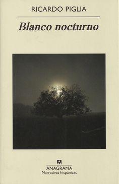 Blanco Nocturno, Ricardo Piglia, premio Romulo Gallegos 2011