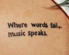 Where Words Fail Music Speaks Quote Tattoo Wo Worte scheitern Musik spricht Zitat Tattoo This image has get Music Quote Tattoos, Inspiring Quote Tattoos, Good Tattoo Quotes, Small Quote Tattoos, Small Quotes, Small Girl Tattoos, Tattoo Small, Small Music Tattoos, Music Quotes