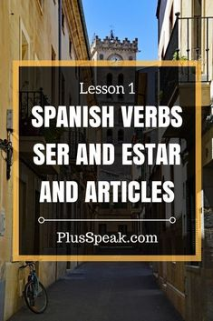 Lesson 1: Spanish verbs SER and ESTAR and their conjugation and Spanish articles. Learn Spanish for free, for beginners, for adults for kids, tips & hints. #learnspanishforadultsfree #spanishforbeginners #spanishlessontips #spanishlessonsforadults #beginnerspanishlessons #adultspanishlessons #learnspanishtips