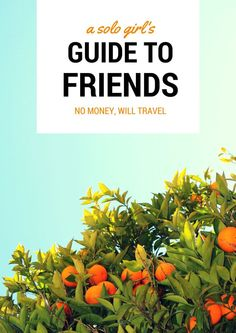 A Solo Girl's Guide to Making Friends