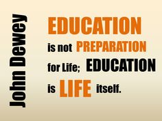 Education is Life.