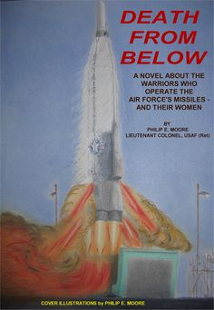 """One of the very best Cold War novels: """"Death From Below"""" - the story of the warriors who operate the Air Force's missiles & their women. Available at Amazon now"""