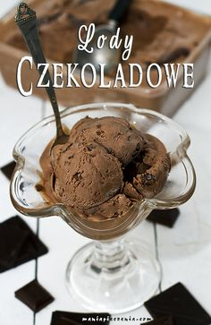 Lody mega czekoladowe (bez jajek i maszyny)/ No Churn Chocolate Ice Cream Homemade Pastries, Love Ice Cream, Ice Ice Baby, Chocolate Ice Cream, Polish Recipes, Homemade Ice Cream, Dessert Recipes, Desserts, Ice Cream Recipes