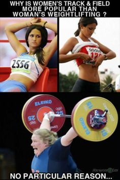 i wonder why women's track and field is more popular than women's weightlifting funny picture - Google Search