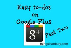 How to use Google Plus (part 2)