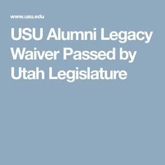 USU Alumni Legacy Waiver Passed by Utah Legislature