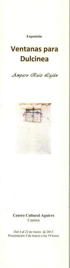"""""""Ventanas para Dulcinea"""". Exposición de Amparo Ruiz Luján en el Centro Cultural Aguirre de Cuenca, marzo 2013 #CentroCulturalAguirre #Cuenca #AmparoRuizLujan"""