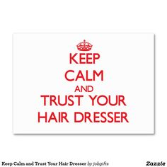 Keep Calm and Trust Your Hair Dresser Large Business Cards (Pack Of 100)