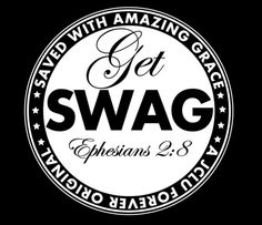 SWAG: Saved With Amazing Grace