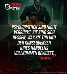 Quote from the series Hannibal - Horror/Gruselig/Leicht ekelig - Fale Creepy Horror, Scary, Paranormal, Psycho Quotes, Silent Horror, Words Quotes, Sayings, Joker And Harley, Psychology Facts