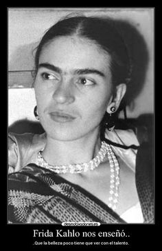 La belleza salvaje de Frida Kahlo. -- The wild beauty of Frida Kahlo.