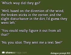 """""""Which way did they go?"""""""
