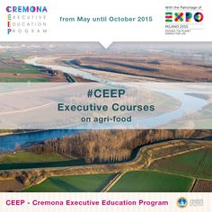 CEEP - Cremona Executive Education Program: the list of all Executive Courses in May 2015 on agri-food — #Cremona #CEEP #Expo2015