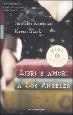 Libri e amori a Los Angeles - Jennifer Kaufman, Karen Mack - Libri - InMondadori