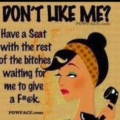 Yup. Sit biaaaaatch