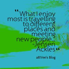 aRVees Blog: Travel Quotes Meeting New People, Travel Quotes, Blog, Blogging