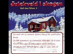 ▶ Rolf Just Nilsen - Julekveld i Skogen Tekst/Lyrics - YouTube