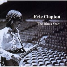 Blues Years / Eric Clapton