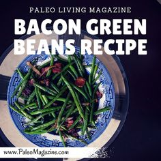 Get this delicious bacon green beans stirfry recipe - photos and printable recipe available.