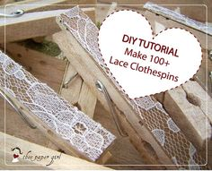Do It Yourself Tutorial -Lace Clothespins Tutorial -PDF Download -Do it Yourself Wedding Decoration -To Make 100 Clothespins -DIY Wedding