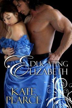 Educating Elizabeth by Kate Pearce