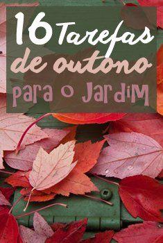 16 Tarefas de Outono para o Jardim - O outono chegou e com ele preparamos dicas importantes para você cuidar do jardim. #jardinagem #outono #amomeujardim #JardineiroNet