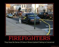Park in front of a fire hydrant, you deserve whatever happens.