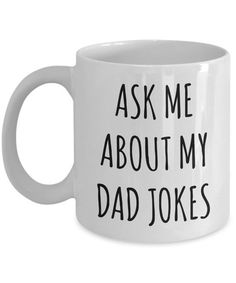 gift for dad Ask Me About My Dad Jokes Mug New Dad Gift Idea Funny Father's Day Gifts Dad Coffee Cup Fathers Day Funny New Dad Gifts, Diy Gifts For Dad, First Fathers Day Gifts, Fathers Day Mugs, Diy Father's Day Gifts, Fathers Day Quotes, Father's Day Diy, Fathers Day Crafts, Gifts For Fathers Day