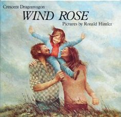 Wind Rose - written by Crescent Dragonwagon, illustrated by Ronald Himler