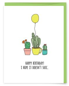 Hope it Doesn't Succ - Birthday Card - part of a succulent pun collection from Humdrum Paper