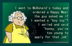 It sure would give a new meaning for Happy Meal now wouldn't it?  OMG. I am just as bad...