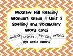 McGraw-Hill Reading Wonders Grade 4 Unit 2 Spelling and Vocabulary Word Cards from Teaching Resources by Katie Norris on TeachersNotebook.com (20 pages)  - This is a complete set of spelling and vocabulary word cards to go with Unit 2 of the McGraw-Hill Reading Wonders series for 4th grade. Each card is the same size and there are 8 on a page. These are wonderful for pocket chart use as well as your word wal