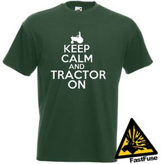 Keep Calm And Tractor On TShirt Joke Funny by FastFuseTshirts