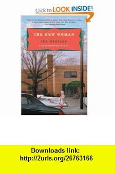 The New Woman A Staggerford Novel Jon Hassler , ISBN-10: 0452287642  ,  , ASIN: B000VYK8LQ , tutorials , pdf , ebook , torrent , downloads , rapidshare , filesonic , hotfile , megaupload , fileserve