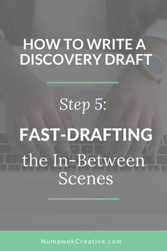 How to Write a Discovery Draft (Step Fast Draft the In-Between Scenes Writing Images, Book Writing Tips, Writing Resources, Writing Help, Writing Prompts, Writing Quotes, Writing Ideas, Writing Skills, Writing Problems