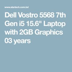 Dell Vostro 5568 Gen Laptop with Graphics 03 years Laptop Brands, Card Reader, Core, Graphics, Graphic Design, Charts