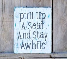 Kitchen Saying Pull Up A Seat and Stay Awhile Sign by TheUpsyDaisy, $45.00