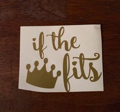 If the Crown Fits Decal Crown Decal Princess Decal by RockyPocket