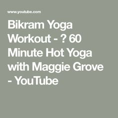 Bikram Yoga Workout - 🔥 60 Minute Hot Yoga with Maggie Grove - YouTube