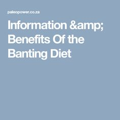 Information & Benefits Of the Banting Diet