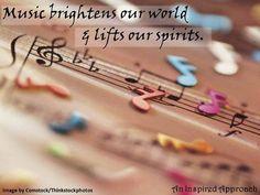 Music brightens my world