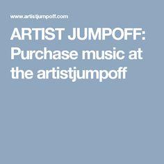 ARTIST JUMPOFF: Purchase music at the artistjumpoff