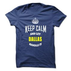 Keep Caml ᐃ And Let DALLAS Handle ItThis shirt is a MUST HAVE. NOT Available in any Stores.   Choose your color, style and Buy it now!custom made shirts