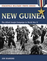 NEW GUINEA by Jon Diamond -- This visual history of the Allied battles for New Guinea during 1942-44 includes more than 400 photos showing soldiers, vehicles, weapons and equipment, terrain, living conditions, medical care, prisoners, and much more. An ideal reference for military history fans, scholars, modelers, and reenactors.